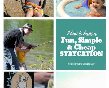 How To Have A Fun, Simple And Cheap Staycation this summer