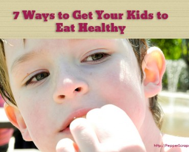 7-Ways-to-Get-Your-Kids-to-Eat-Healthy