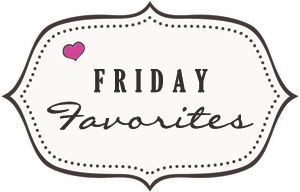 Friday-Favorites