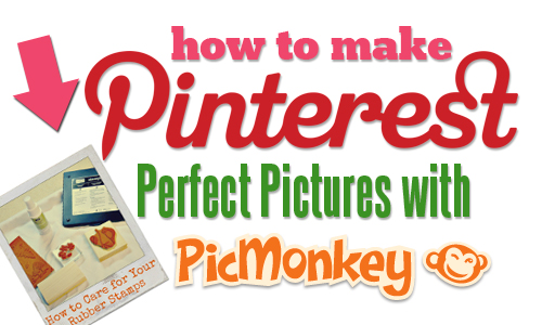 Pin My Post: Pinterest Perfect Pictures with PicMonkey