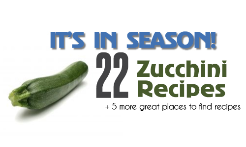 It's In Season: Zucchini