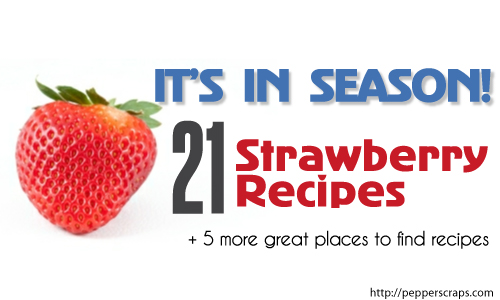 It's In Season: 21 Strawberry Recipes