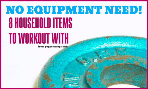 No Equipment Needed: 8 Household Items to Work Out With