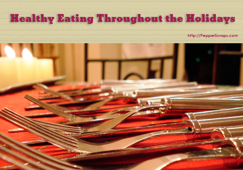 Healthy Eating Throughout the Holidays (Guest Post)