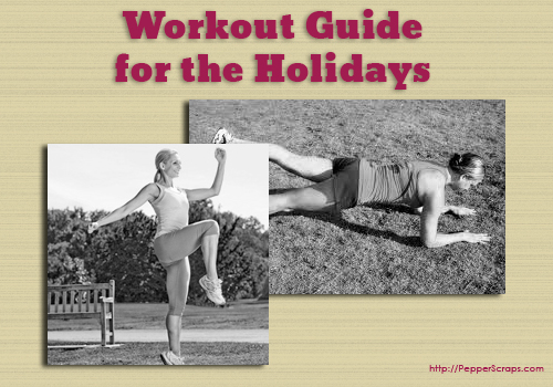 Workout Guide for the Holidays (Guest Post)