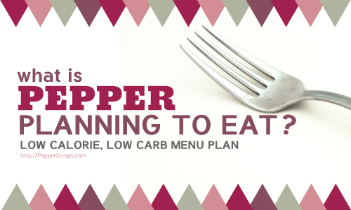 What is Pepper Planning to Eat? (Menu Plan Mar 25th)