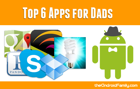 Top Android Apps for Dads