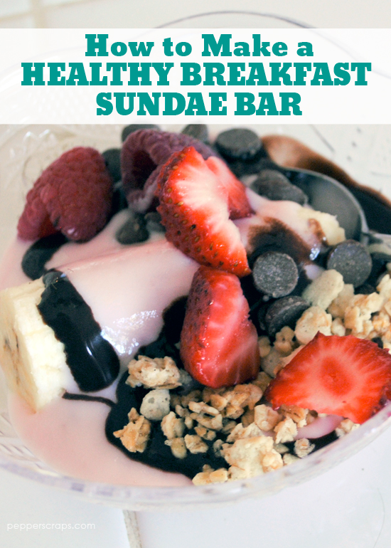 How to Make a Healthy Breakfast Sundae Bar