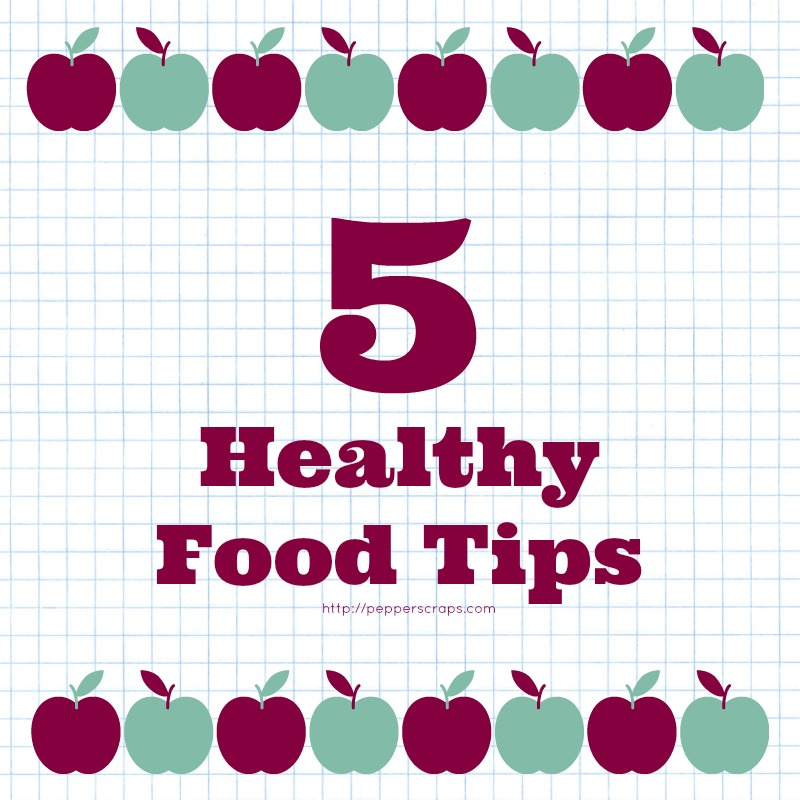 5 Healthy Food Tips