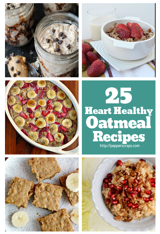 25 Oatmeal Recipes for Fast and Easy Heart Healthy Breakfasts