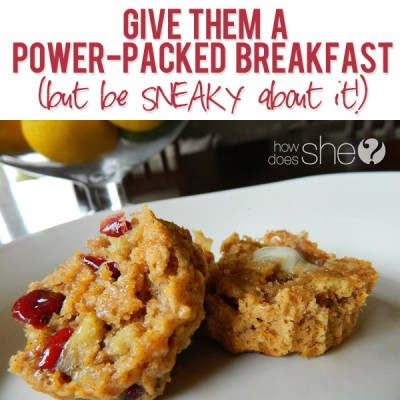 Give-them-a-power-packed-breakfast-but-be-SNEAKY-about-it
