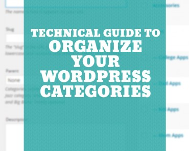 Technical Guide to Organize Your Wordpress Categories