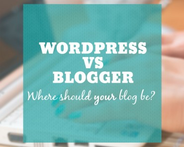 Wordpress Vs Blogger Where You Should Have Your Blog