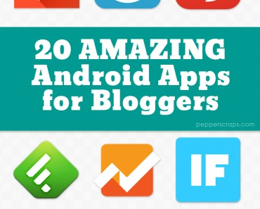 20 Amazing Android Apps to Make You an Awesome Blogger