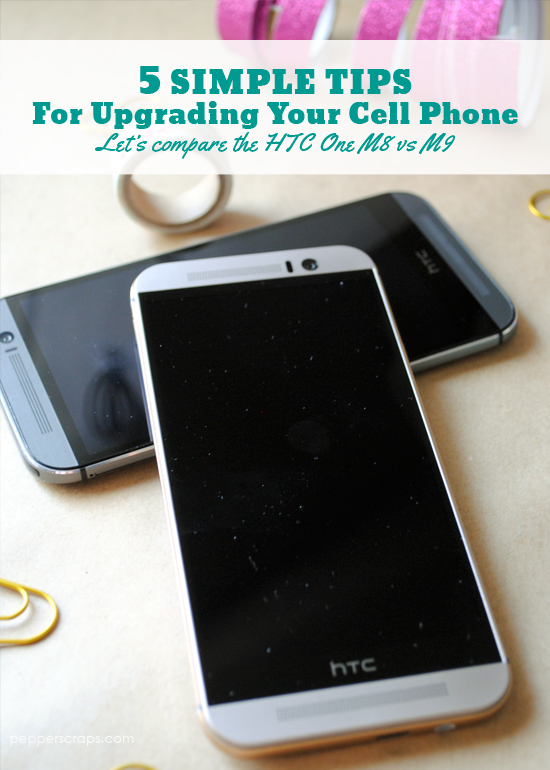 5 Simple Tips For Upgrading Your Cell Phone HTC One M8 vs M9