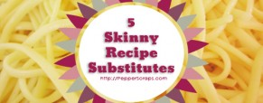 5 Skinny Recipe Substitutes