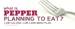 What is Pepper Planning to Eat? (Menu Plan Mar 18th)